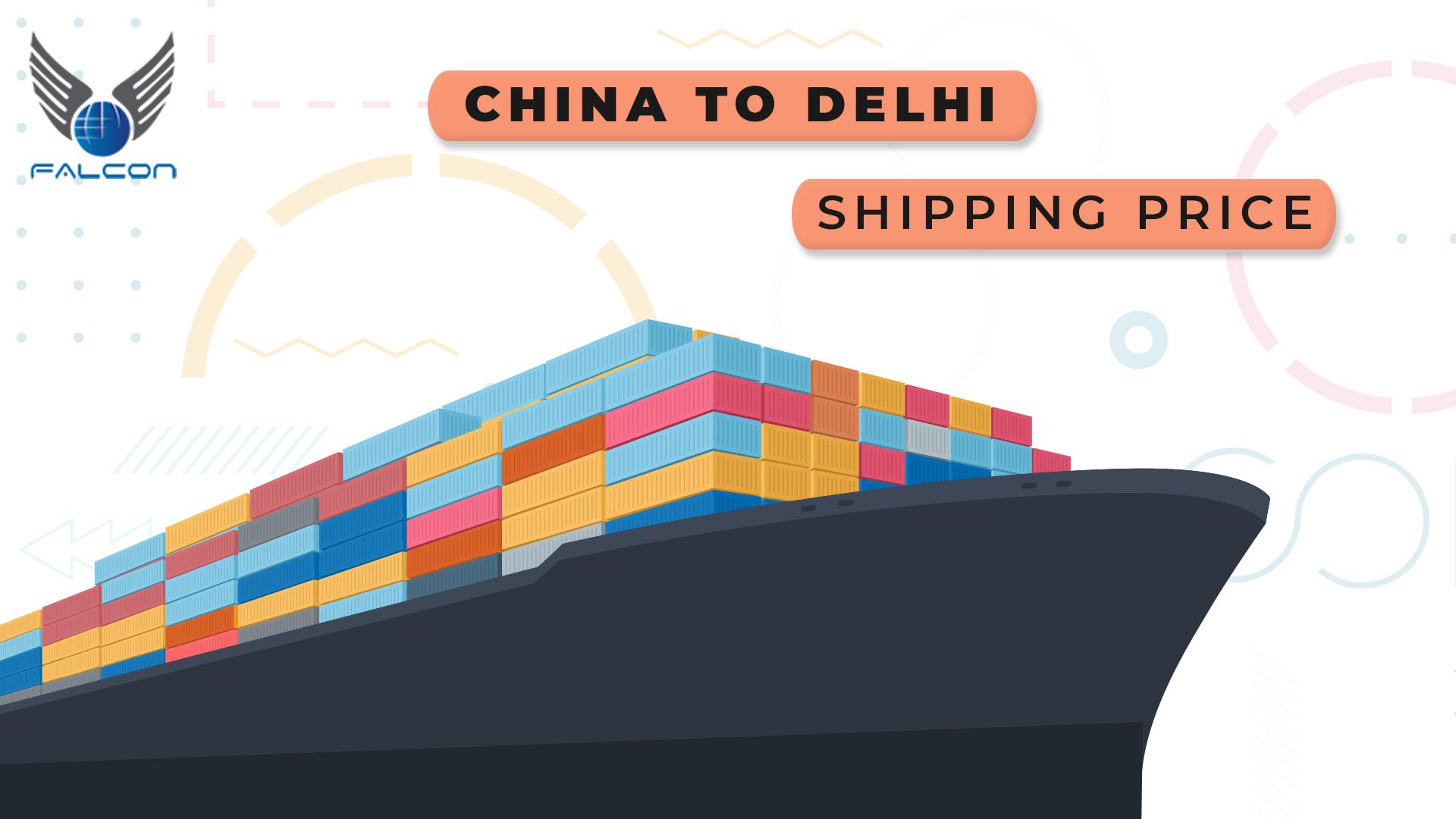 China to Delhi Shipping Price